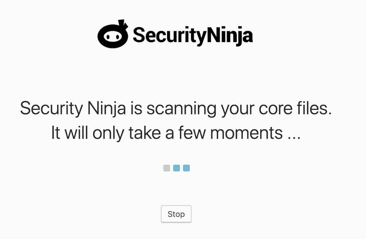 Security Ninja is scanning your core files. It will only take a few moments.